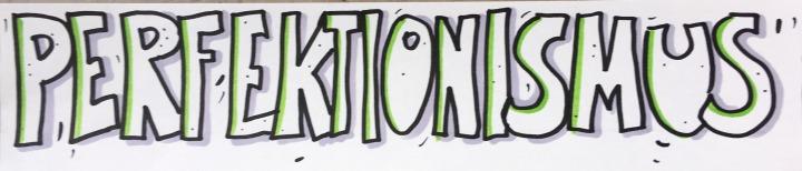 Brigitte Borchers Perfektionismus